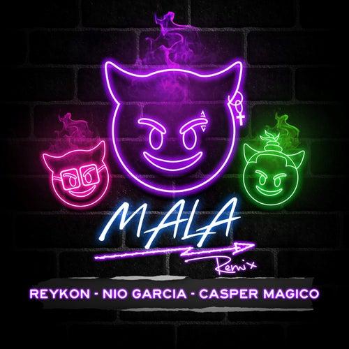 Mala (feat. Nio Garcia & Casper Mágico) (Remix) de Reykon