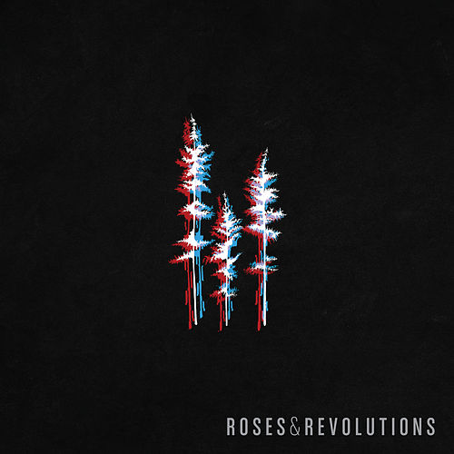 Roses & Revolutions by Roses & Revolutions