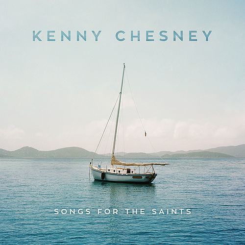 Songs for the Saints de Kenny Chesney