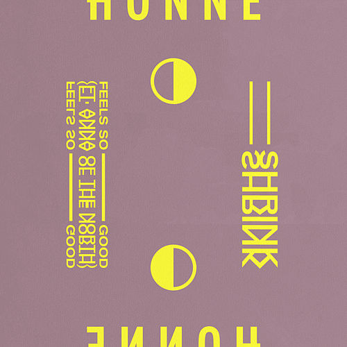 Feels So Good ◑ / Shrink ◐ van HONNE
