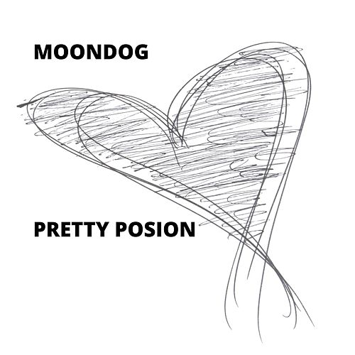 Pretty Posion by Moondog