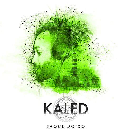 Baque Doido by Kaled