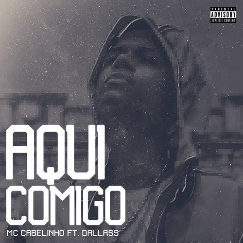 Aqui Comigo by MC Cabelinho
