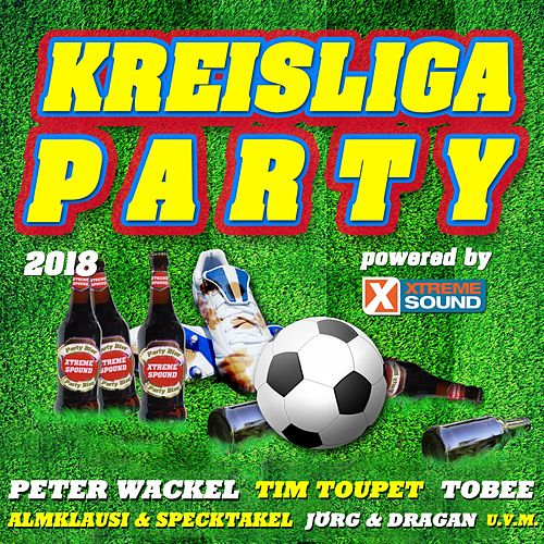 Kreisliga Party 2018 powered by Xtreme Sound by Various Artists