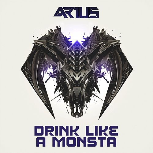 Drink Like a Monsta by Arius