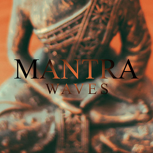 Mantra Waves by Lullabies for Deep Meditation