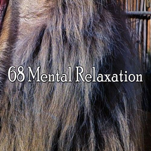 68 Mental Relaxation von Rockabye Lullaby