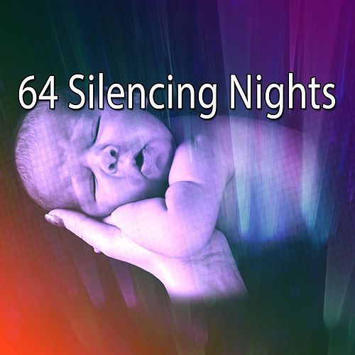 64 Silencing Nights von Best Relaxing SPA Music