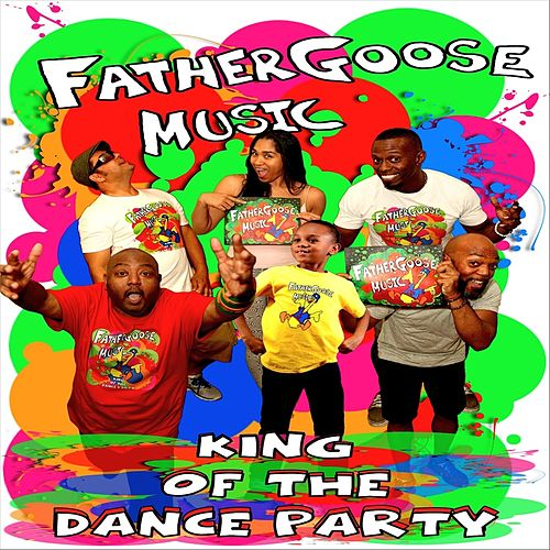 King of the Dance Party by Father Goose Music