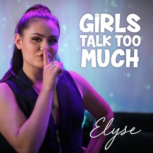 Girls Talk Too Much by Elyse Weinberg