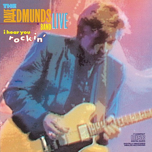 I Hear You Rockin' by Dave Edmunds