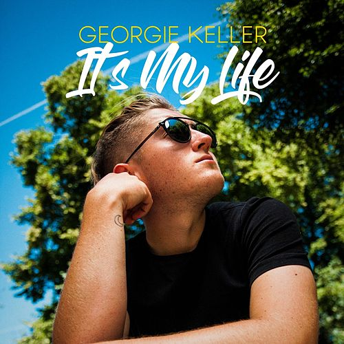 It's My Life von Georgie Keller