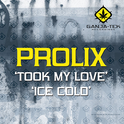 Took My Love / Ice Cold by Prolix