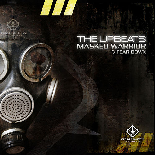 Masked Warrior / Tear Down by The Upbeats