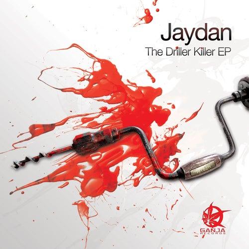 The Driller Killer EP by Jaydan