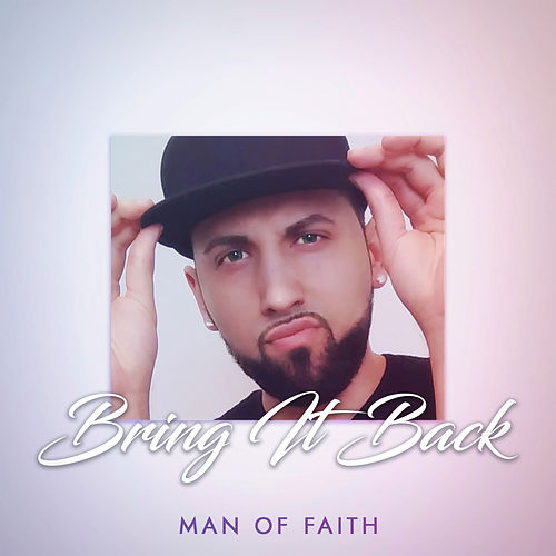 Bring It Back by Man Of Faith