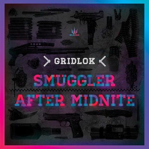Smuggler / After Midnite by Gridlok