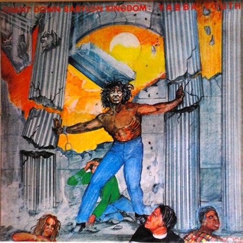 Yabby You Chant Down Babylon Kingdom (Remastered Deluxe) de Yabby You