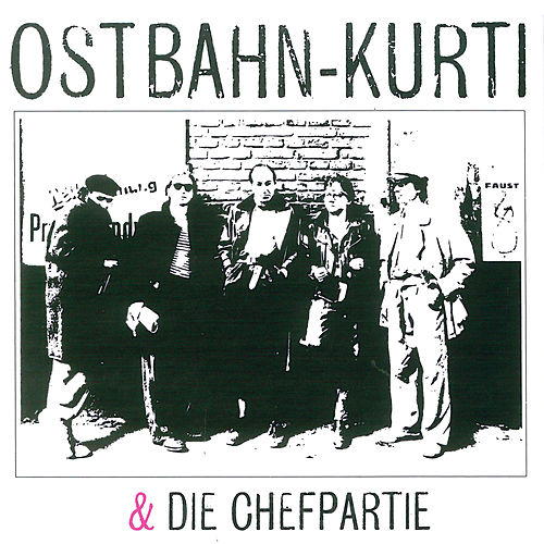 Ostbahn-Kurti & Die Chefpartie by Ostbahn-Kurti