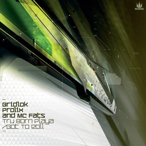 Tru Born Playa / Got to Roll by Gridlok
