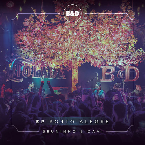 Bruninho & Davi - Violada - EP Porto Alegre (Ao Vivo) von Bruninho & Davi