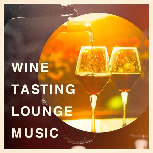 Wine Tasting Lounge Music von Various Artists