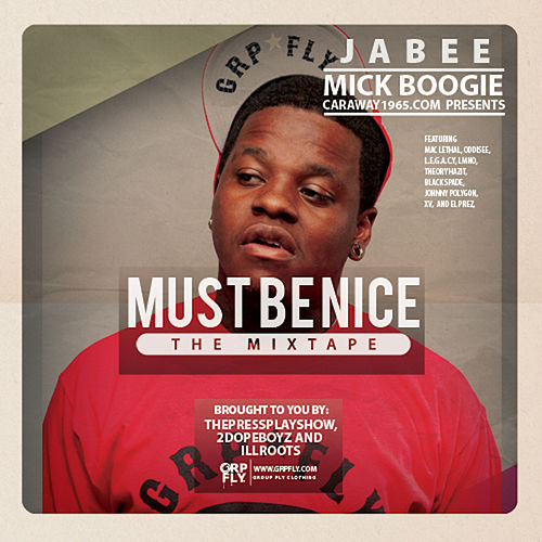 Must Be Nice by Jabee
