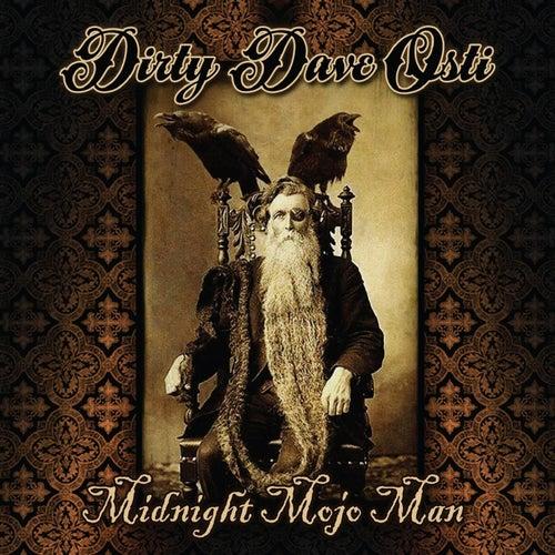 Midnight Mojo Man by Dirty Dave Osti