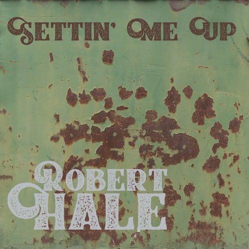 Settin' Me Up by Robert Hale