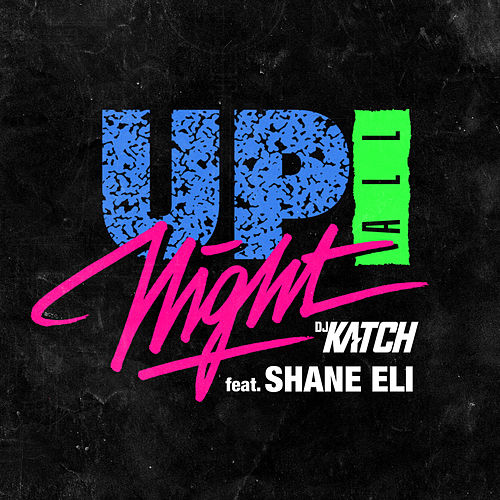 Up All Night von DJ Katch