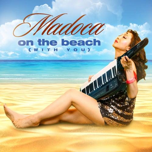 On the Beach (With You) de Madoca