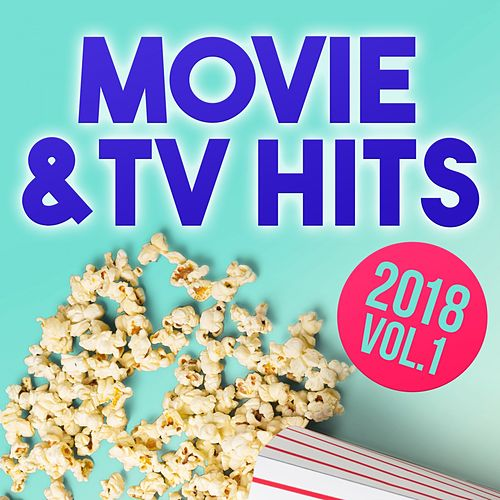 Movie and TV Hits 2018, Vol. 1 von Various Artists