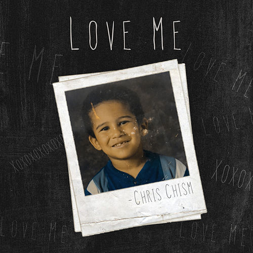Love Me by Chris Chism