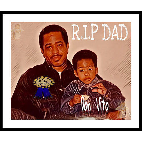 R.I.P Dad von Don Vito