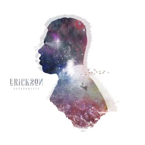 Pesadamente by Erickson