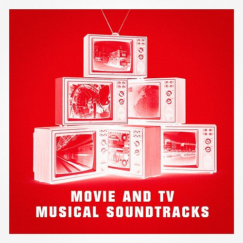 Movie and Tv Musical Soundtracks by Various Artists