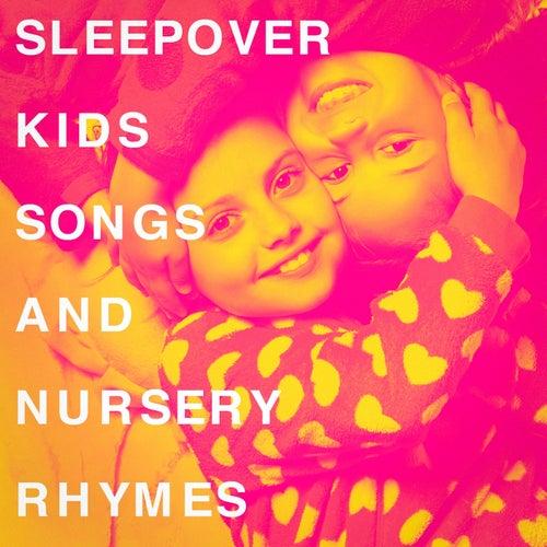 Sleepover Kids Songs and Nursery Rhymes de Various Artists