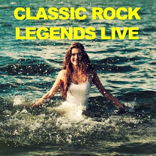 Classic Rock Legends Live! von Various Artists