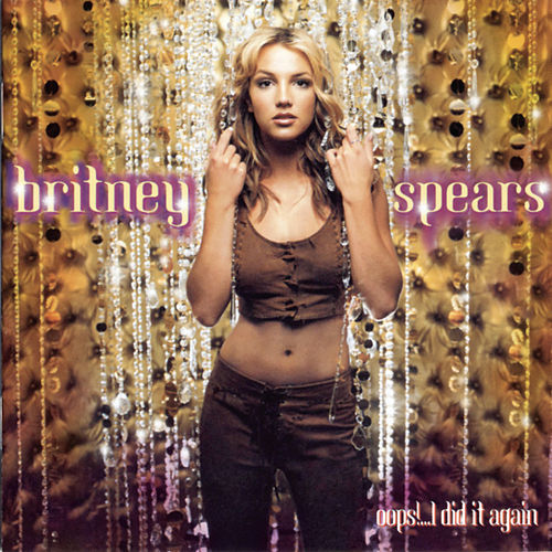 Oops!... I Did It Again by Britney Spears