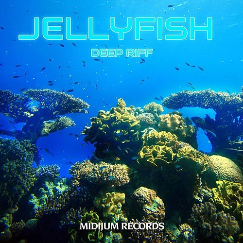 Deep Riff de Jellyfish
