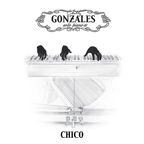 Chico by Chilly Gonzales