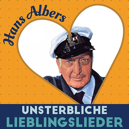 Unsterbliche Lieblingslieder de Hans Albers
