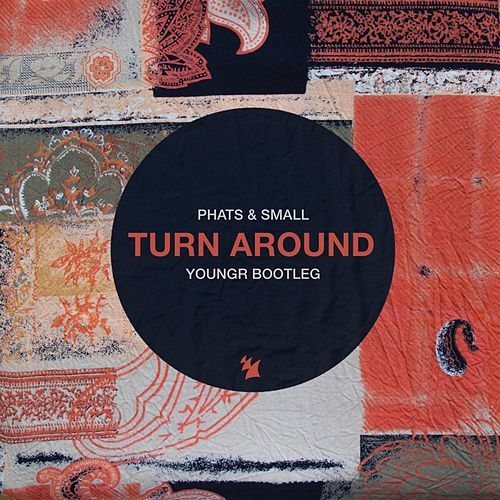 Turn Around (Youngr Bootleg) von Phats & Small