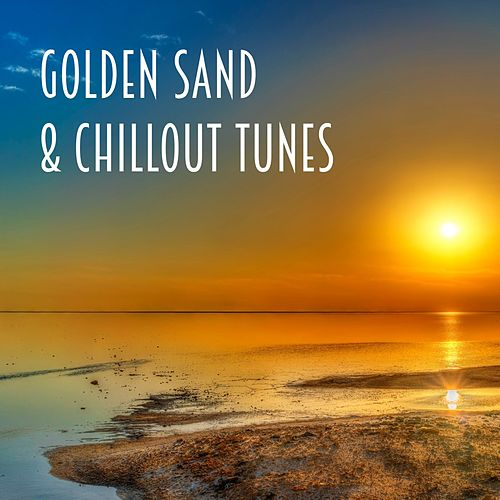 Golden Sand & Chillout Tunes by Various Artists