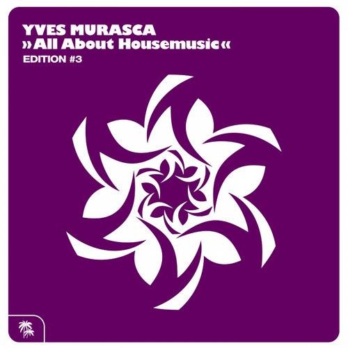 All About Housemusic (Editition #3) de Yves Murasca