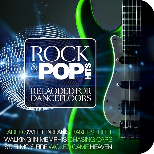 Rock & Pop Hits Reloaded for Dancefloors de Various Artists