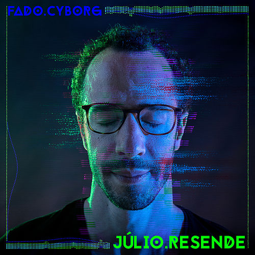 Fado Cyborg by Júlio Resende