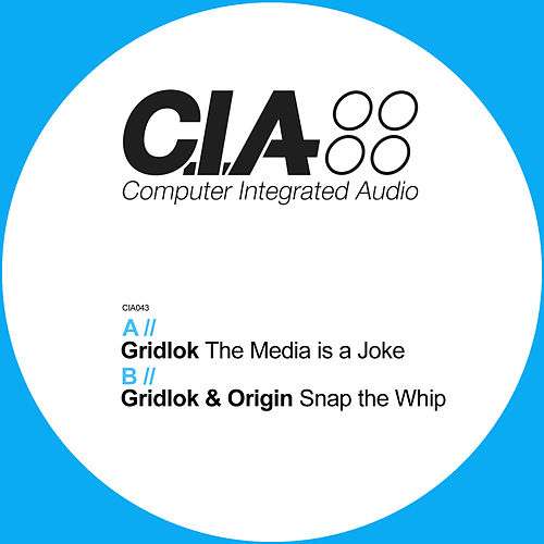 The Media Is a Joke / Snap the Whip by Gridlok