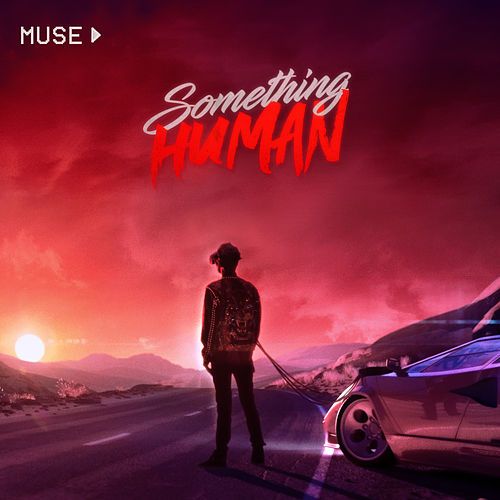 Something Human by Muse