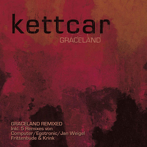 Graceland Remixes von Kettcar